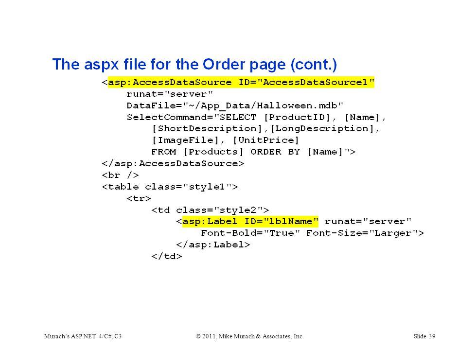 Murach's ASP.NET 4/C#, C3© 2011, Mike Murach & Associates, Inc.Slide 39