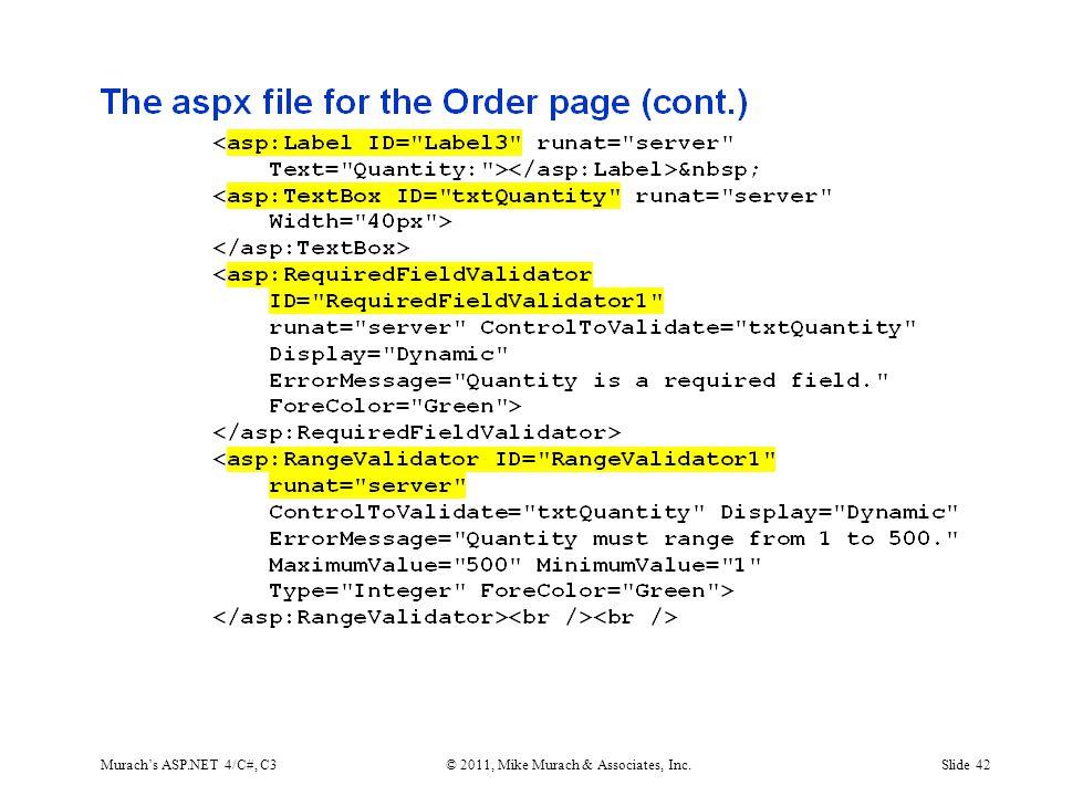Murach's ASP.NET 4/C#, C3© 2011, Mike Murach & Associates, Inc.Slide 42