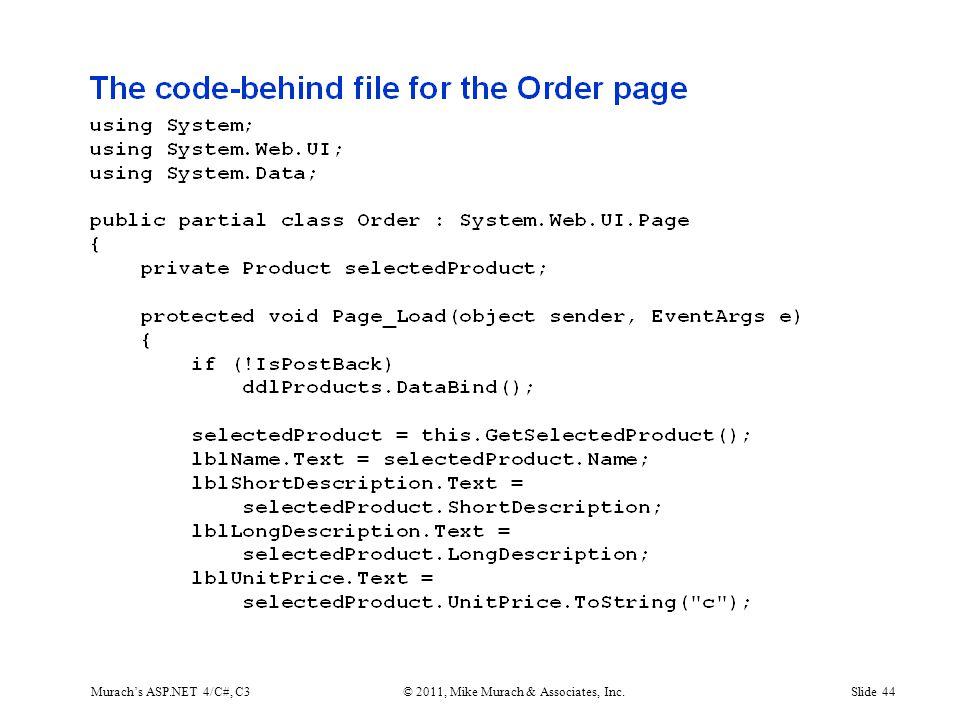 Murach's ASP.NET 4/C#, C3© 2011, Mike Murach & Associates, Inc.Slide 44