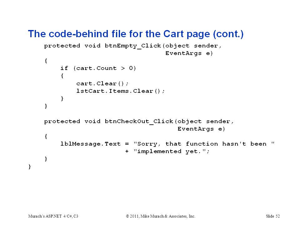 Murach's ASP.NET 4/C#, C3© 2011, Mike Murach & Associates, Inc.Slide 52