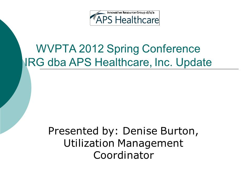 WVPTA 2012 Spring Conference IRG dba APS Healthcare, Inc.