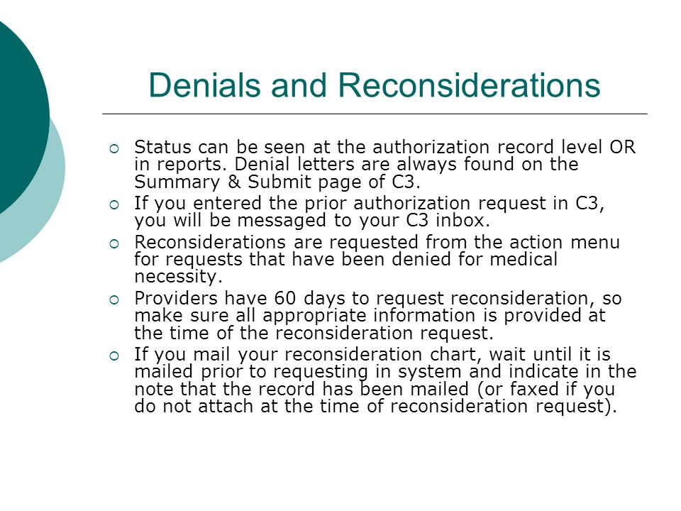 Denials and Reconsiderations  Status can be seen at the authorization record level OR in reports.