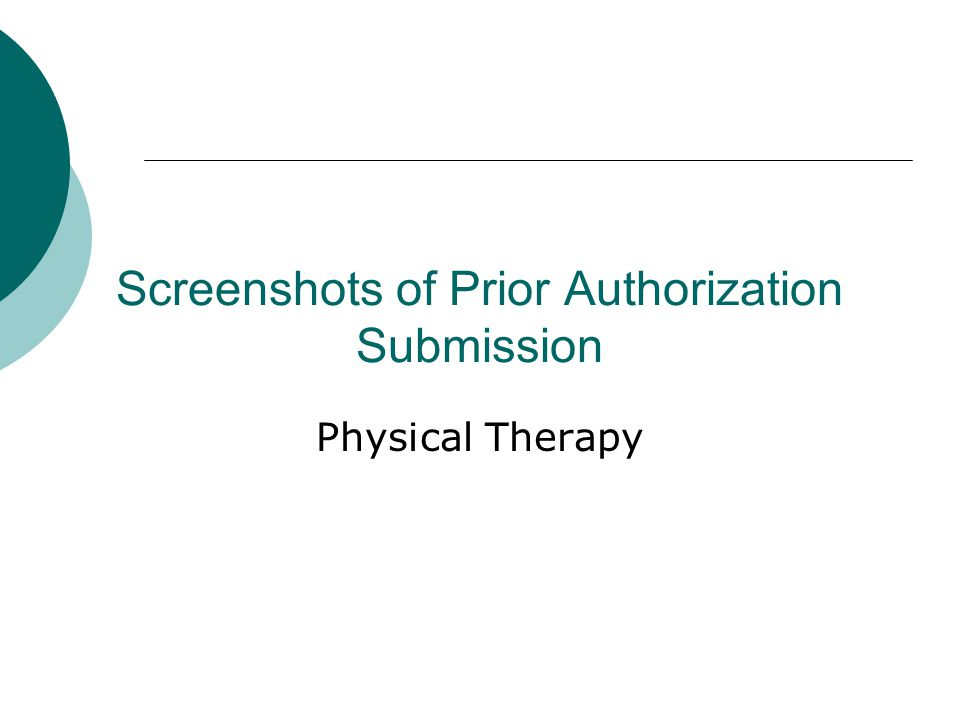 Screenshots of Prior Authorization Submission Physical Therapy