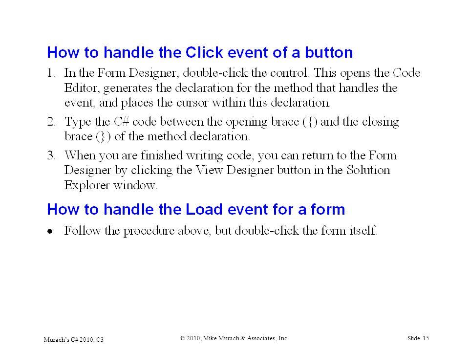 Murach's C# 2010, C3 © 2010, Mike Murach & Associates, Inc.Slide 15
