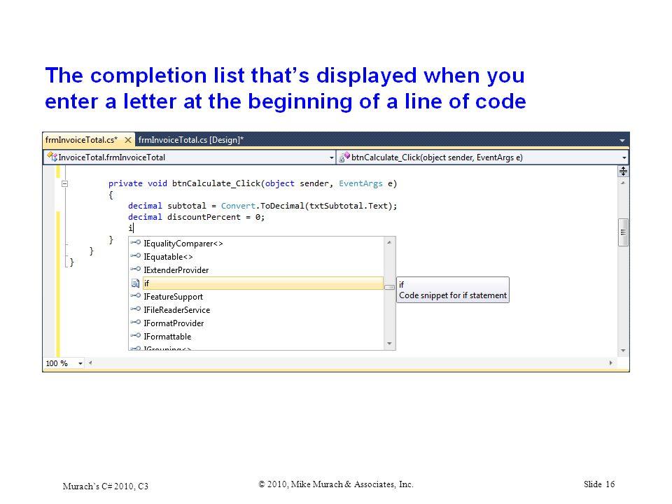 Murach's C# 2010, C3 © 2010, Mike Murach & Associates, Inc.Slide 16