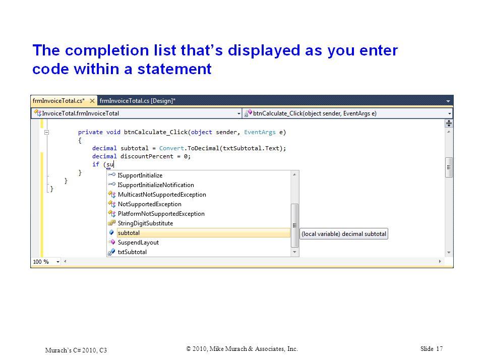 Murach's C# 2010, C3 © 2010, Mike Murach & Associates, Inc.Slide 17