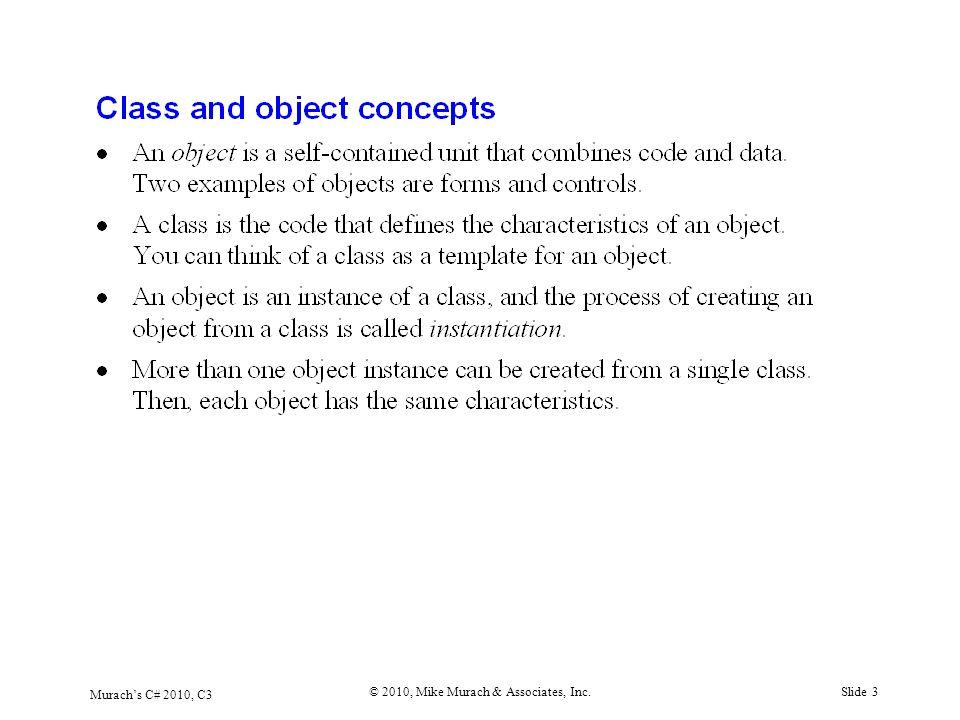 Murach's C# 2010, C3 © 2010, Mike Murach & Associates, Inc.Slide 3