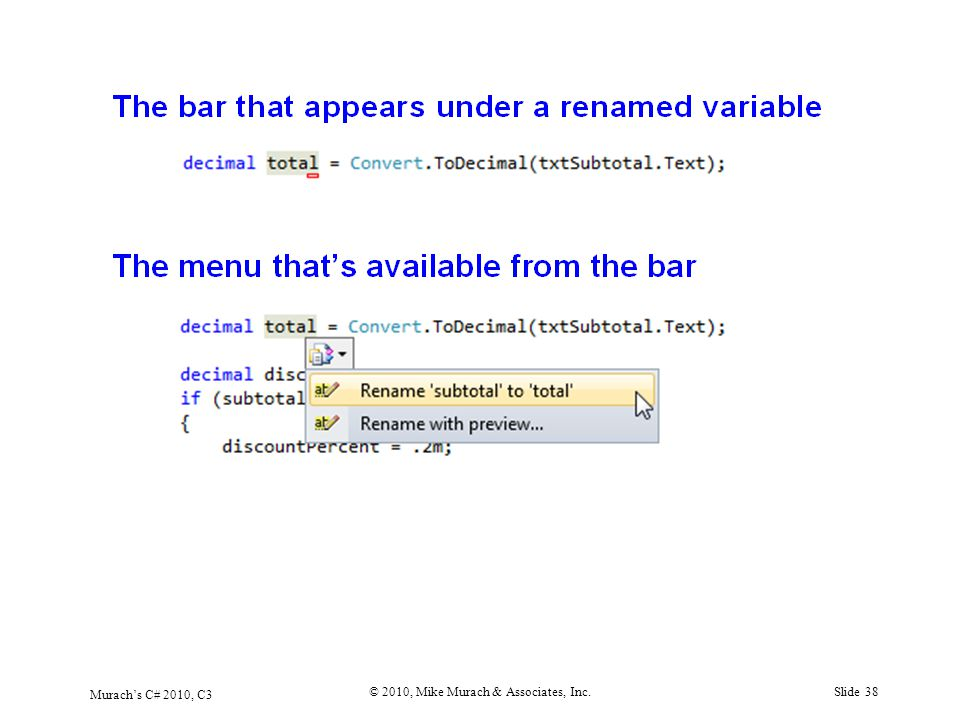 Murach's C# 2010, C3 © 2010, Mike Murach & Associates, Inc.Slide 38