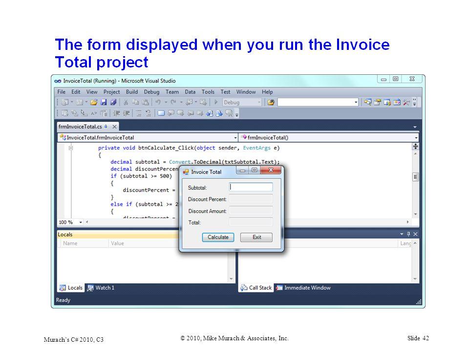 Murach's C# 2010, C3 © 2010, Mike Murach & Associates, Inc.Slide 42