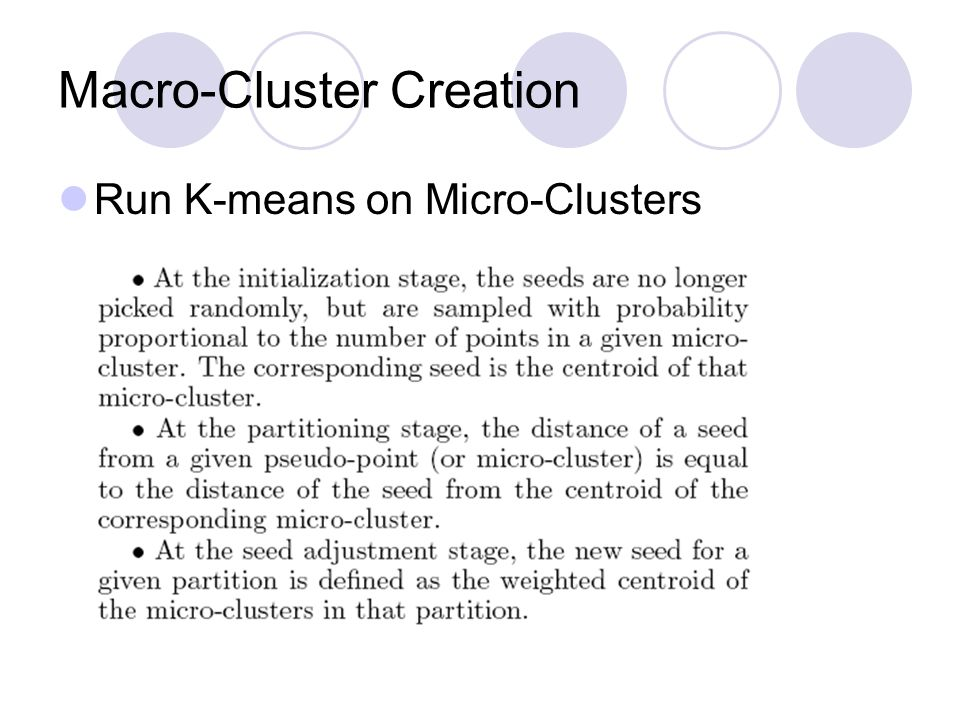 Macro-Cluster Creation Run K-means on Micro-Clusters