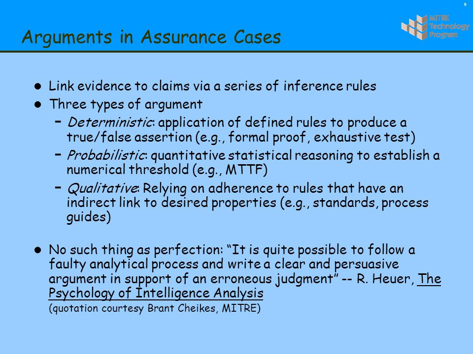 10 Evidence in Assurance Cases: The Assurance Tripod ProcessProcess ProductProduct TestTest Software Assurance Combining evidence from multiple sources: 0 Process and people used to develop the system 0 Systematic testing 0 Product review and analyses 0 Testing alone cannot provide adequate evidence