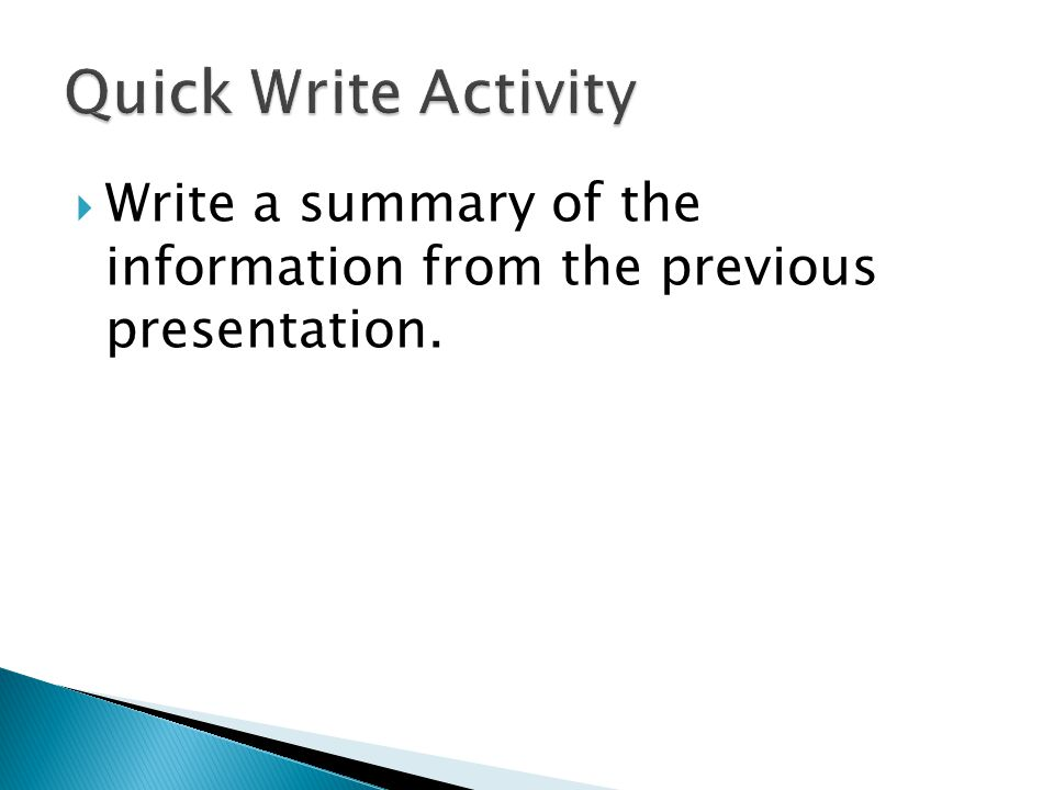  Write a summary of the information from the previous presentation.