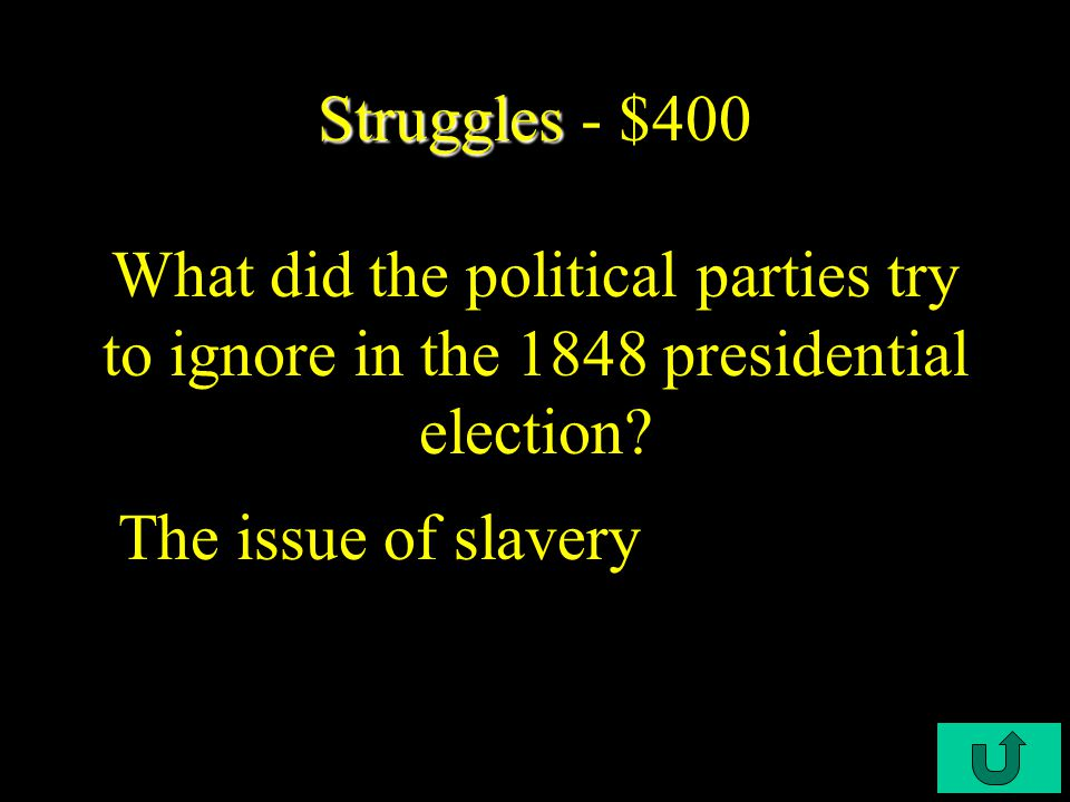 C3-$300 Struggles Struggles - $300 This Act prohibited slavery in any territory acquired un the treaty of G-H.