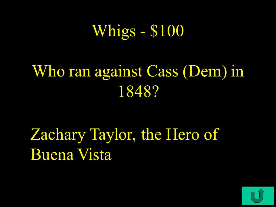 C3-$500 Struggles Struggles - $500 In 1848 candidate Cass' platform was to allow each territory to decide about slavery.