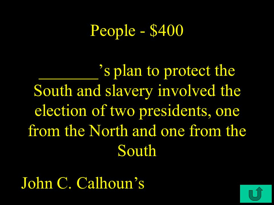 C4-$300 People - $300 During the Mexican War, the Polk administration was called upon several times to respond to spot resolutions indicating where American blood had been shed to provoke the war.