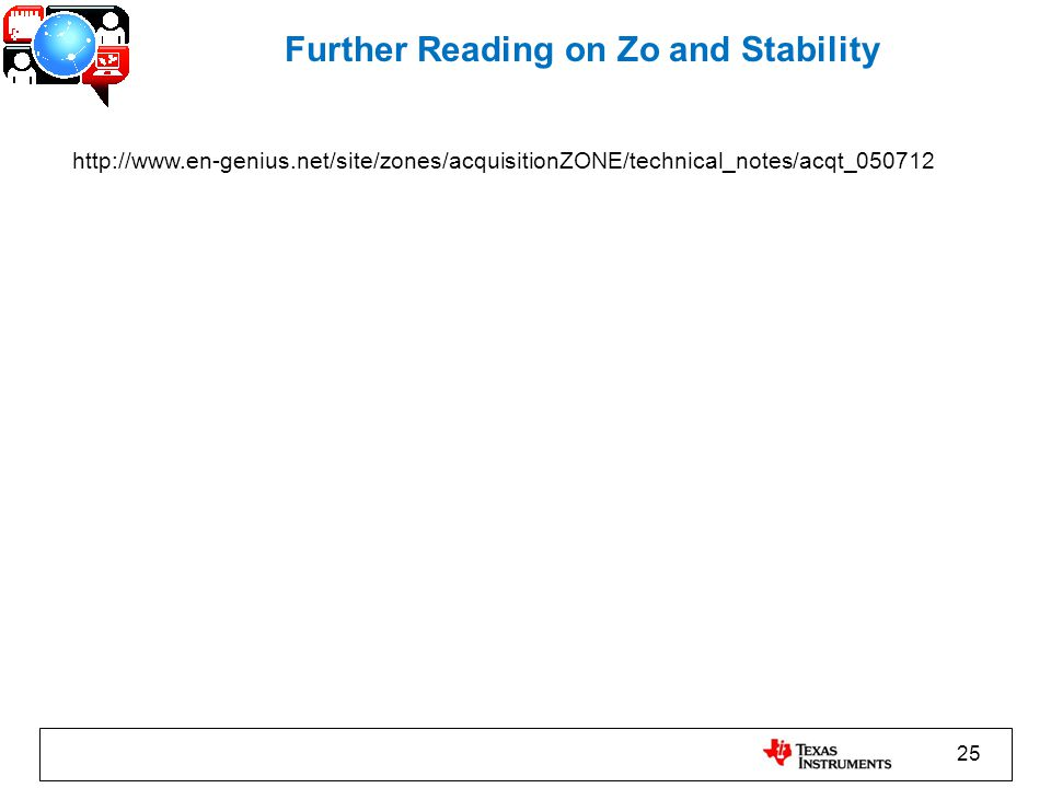 25 Further Reading on Zo and Stability http://www.en-genius.net/site/zones/acquisitionZONE/technical_notes/acqt_050712