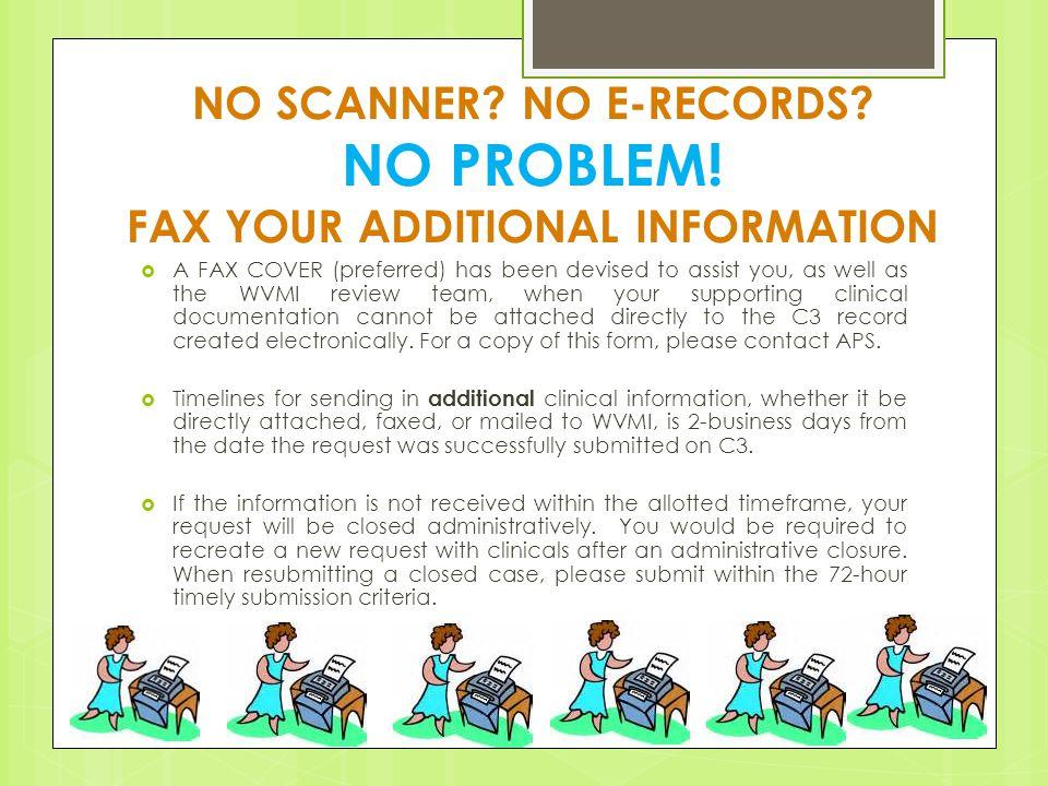 NO SCANNER. NO E-RECORDS. NO PROBLEM.