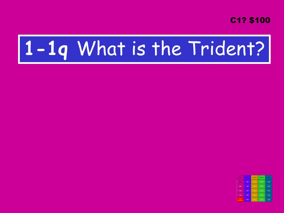 1-1q What is the Trident C1 $100
