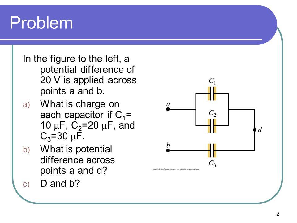 3 Step 1: Find Equivalent Resistance C1&C2: 10+20=30 C1&C2+C3: (1/30)+(1/30)= 2/30 i.e. 30/2=15  F