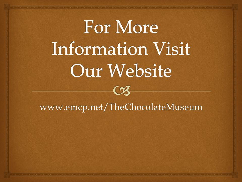 www.emcp.net/TheChocolateMuseum