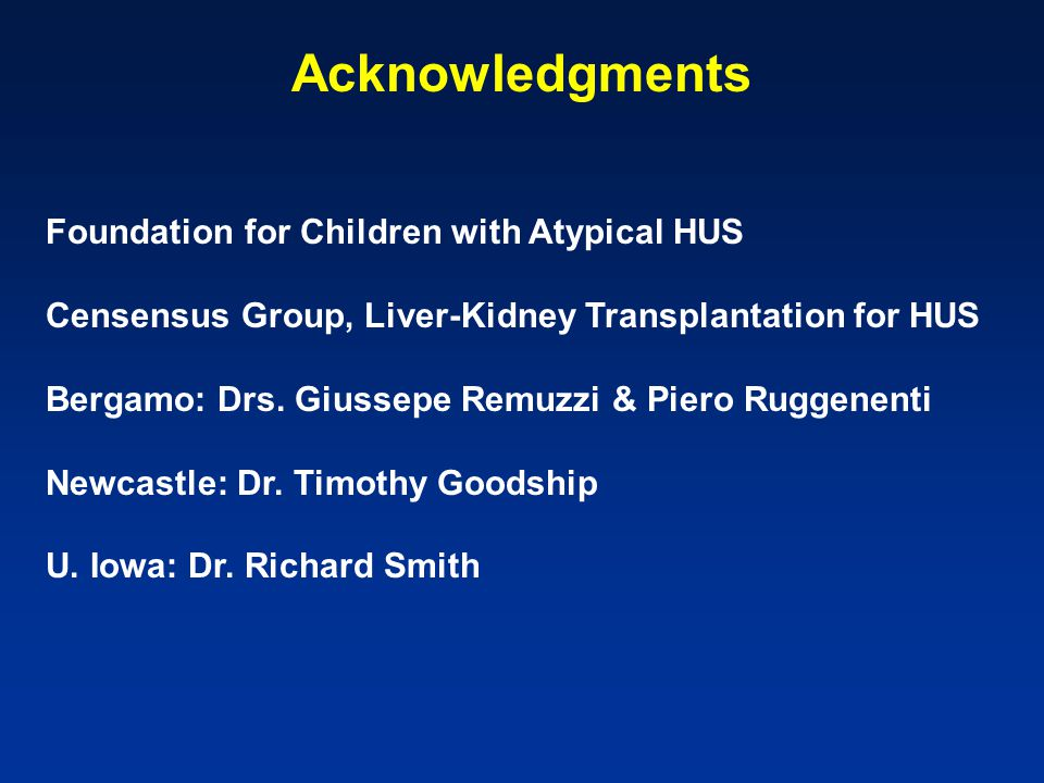 Foundation for Children with Atypical HUS Censensus Group, Liver-Kidney Transplantation for HUS Bergamo: Drs.