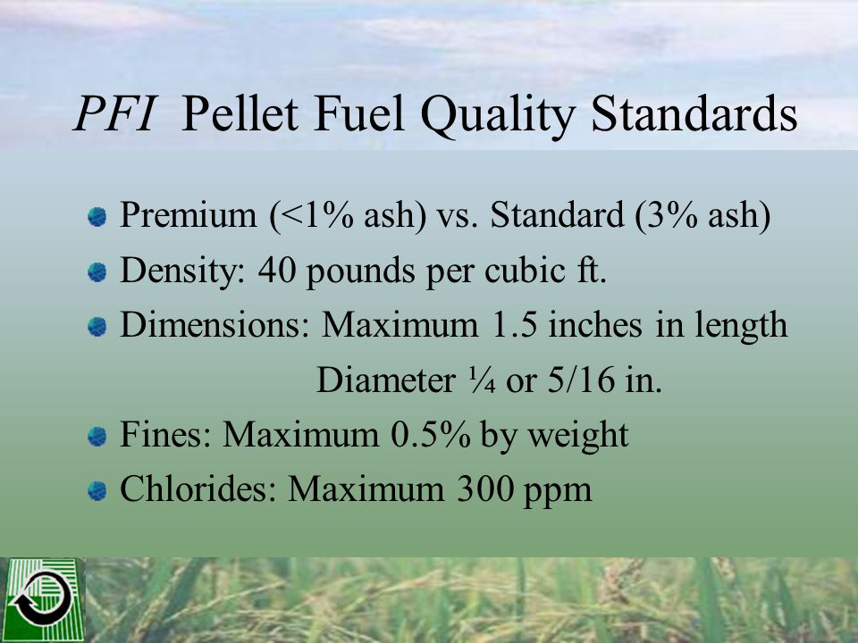 PFI Pellet Fuel Quality Standards Premium (<1% ash) vs.