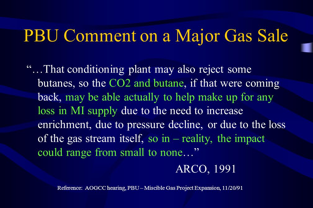 "PBU Comment on a Major Gas Sale ""…That conditioning plant may also reject some butanes, so the CO2 and butane, if that were coming back, may be able a"