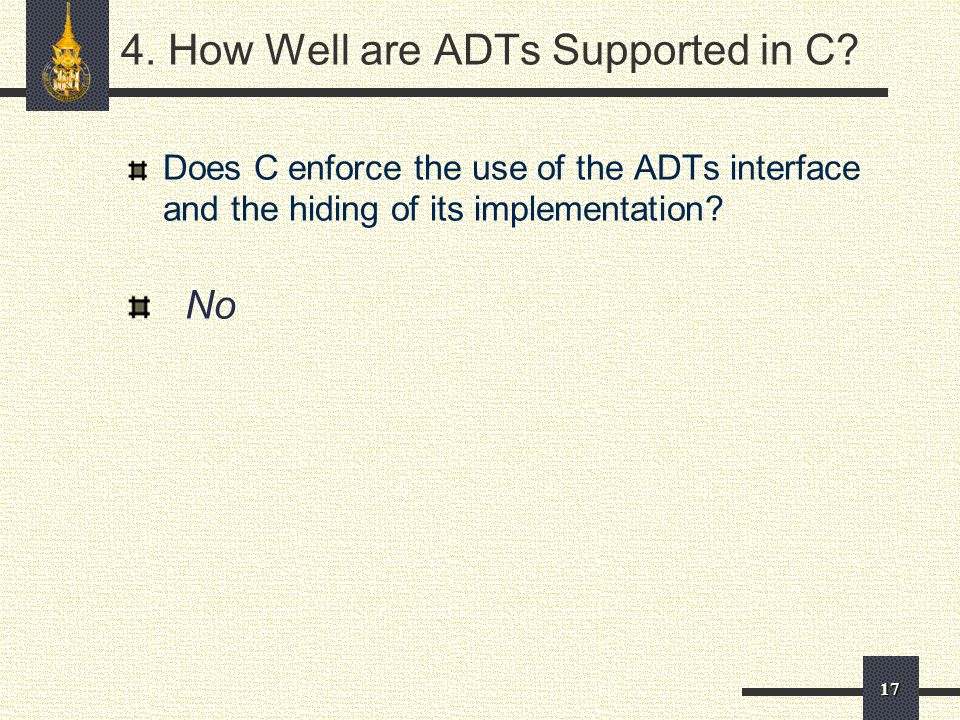 17 4. How Well are ADTs Supported in C.