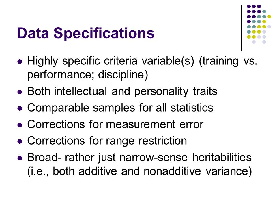 Data Specifications Highly specific criteria variable(s) (training vs.
