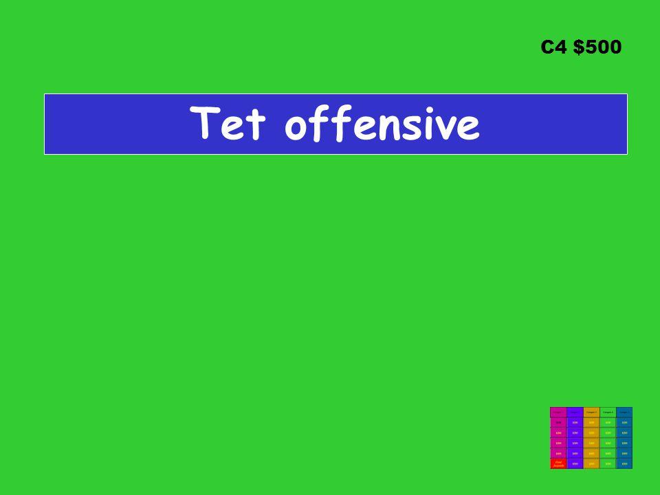 C4 $500 Tet offensive