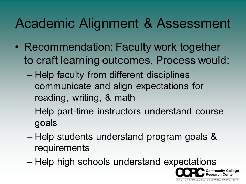 Academic Alignment & Assessment Recommendation: Faculty work together to craft learning outcomes.
