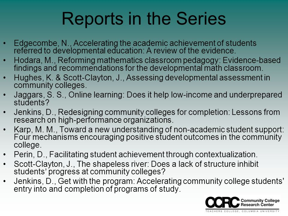 Reports in the Series Edgecombe, N., Accelerating the academic achievement of students referred to developmental education: A review of the evidence.