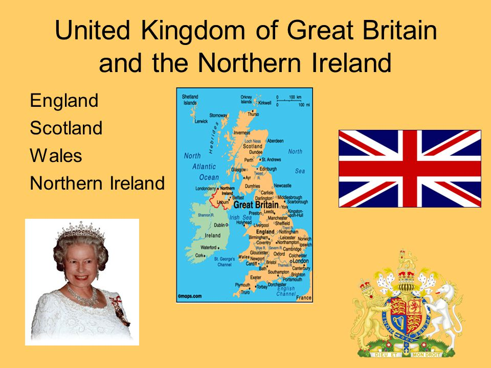 United Kingdom of Great Britain and the Northern Ireland England Scotland Wales Northern Ireland