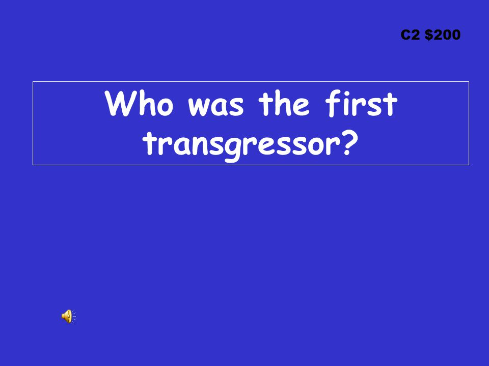 C2 $200 Who was the first transgressor