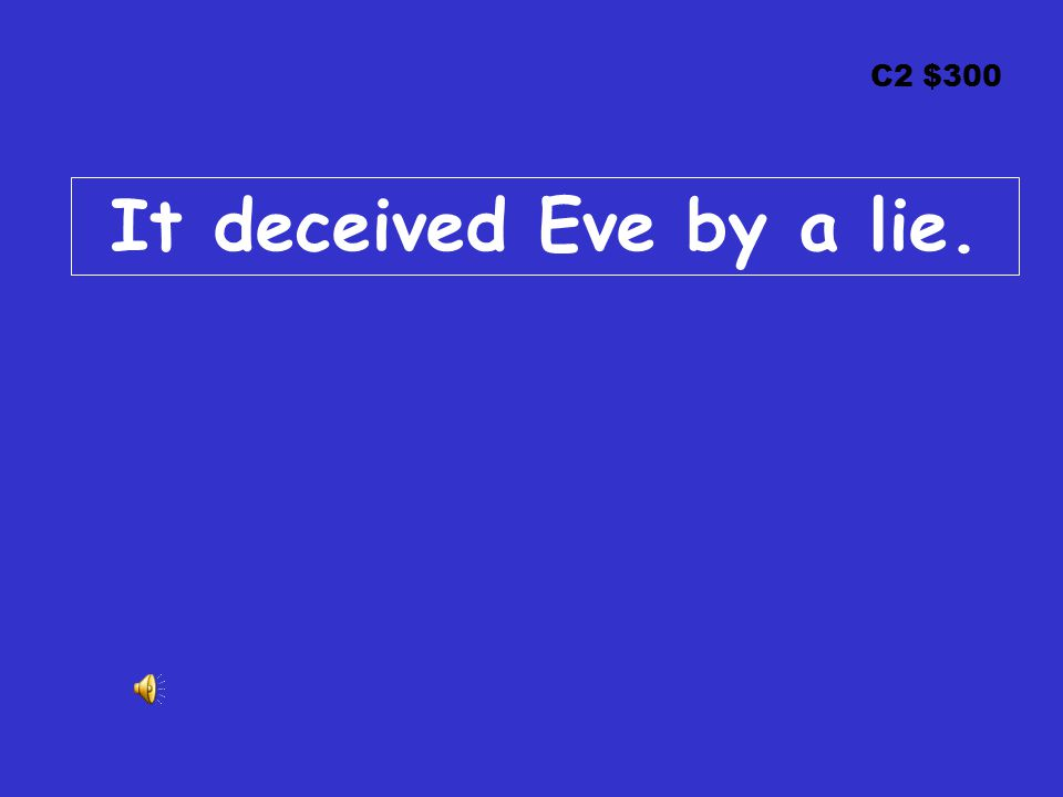 C2 $300 It deceived Eve by a lie.