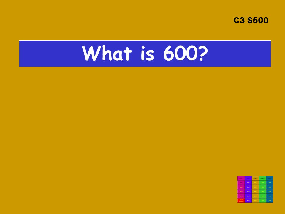 C3 $500 What is 600?
