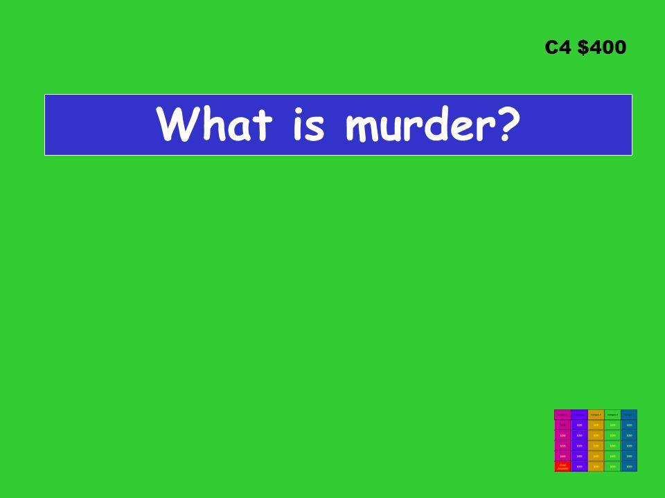 C4 $400 What is murder
