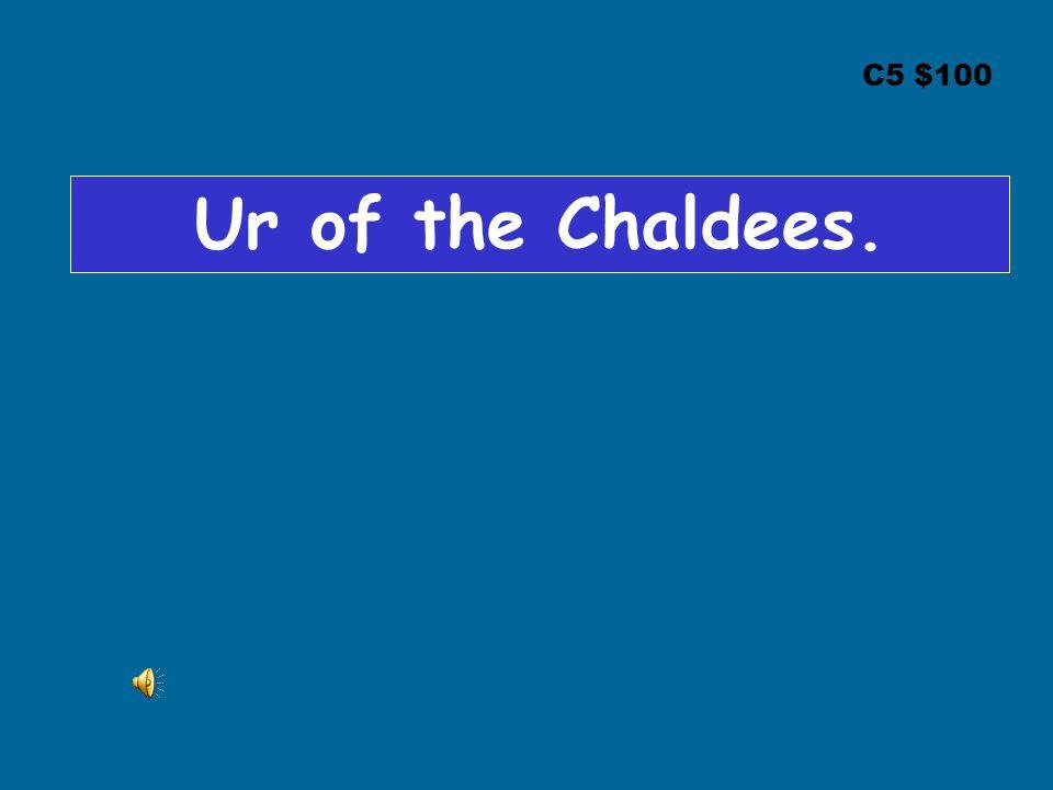 C5 $100 Ur of the Chaldees.