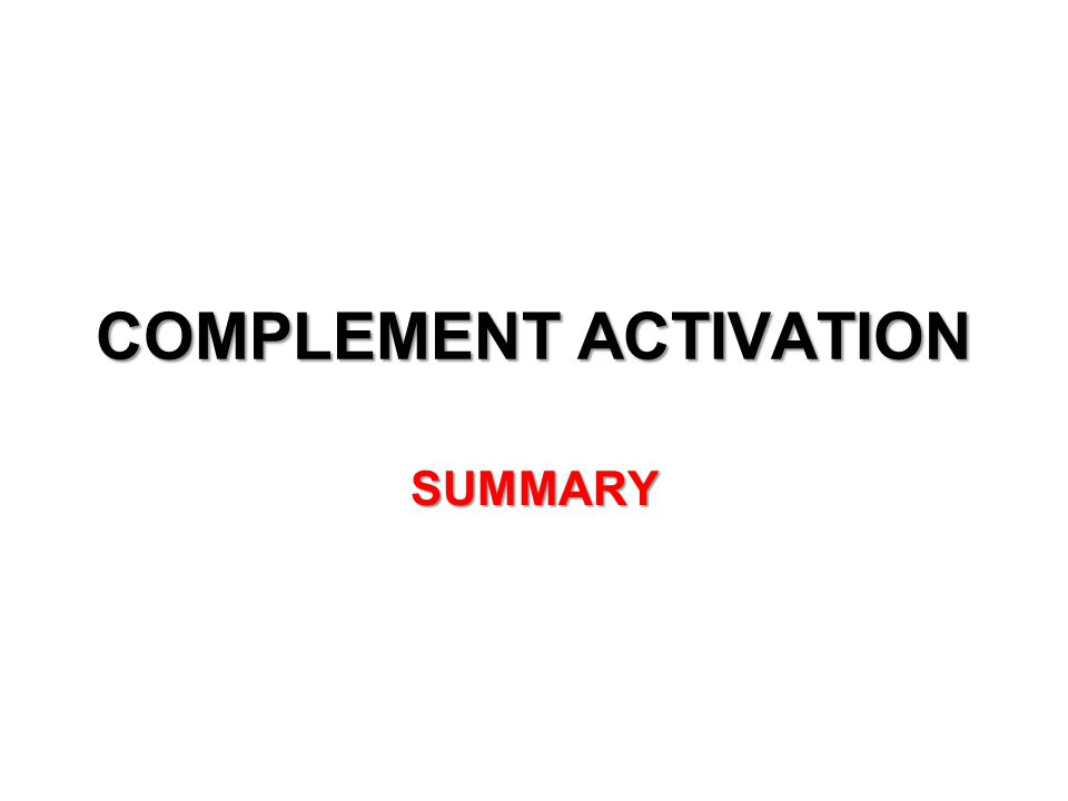 COMPLEMENT ACTIVATION SUMMARY