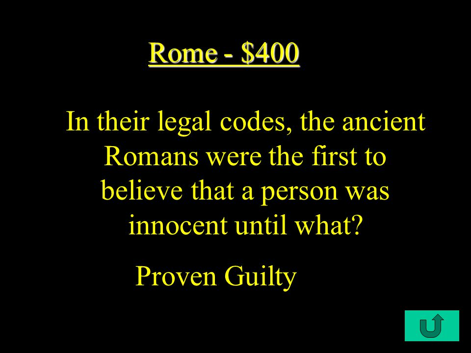 C2-$500 Rome - $300 Rome - $300 Like the Greeks, the Romans believed laws should be based on what.