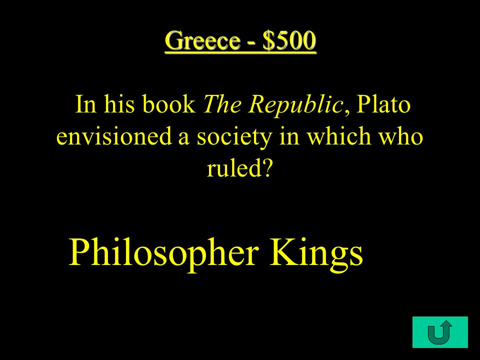C1-$400 Greece - $400 Greece - $400 Both Plato and Aristotle believed the natural laws of the universe could be understood by what.