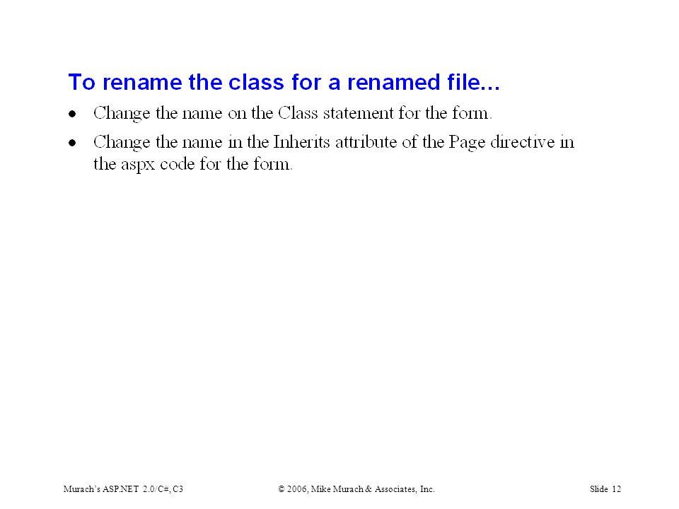 Murach's ASP.NET 2.0/C#, C3© 2006, Mike Murach & Associates, Inc.Slide 12