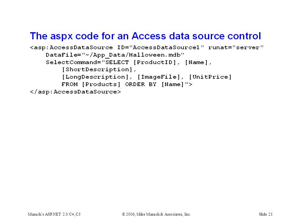 Murach's ASP.NET 2.0/C#, C3© 2006, Mike Murach & Associates, Inc.Slide 21