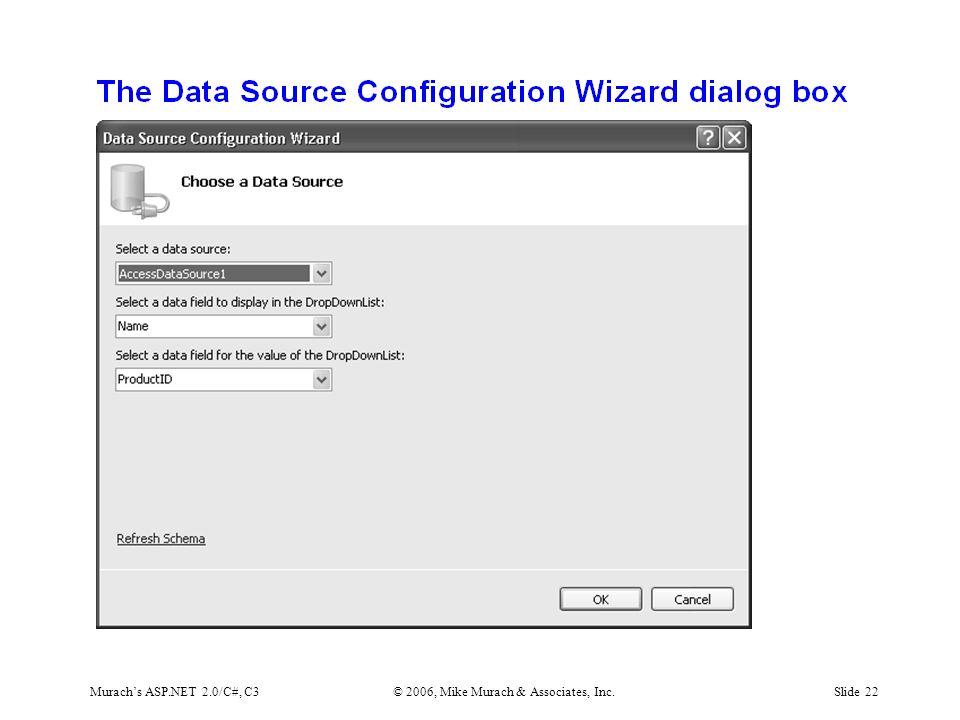 Murach's ASP.NET 2.0/C#, C3© 2006, Mike Murach & Associates, Inc.Slide 22