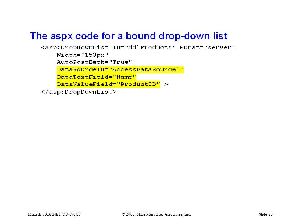 Murach's ASP.NET 2.0/C#, C3© 2006, Mike Murach & Associates, Inc.Slide 23