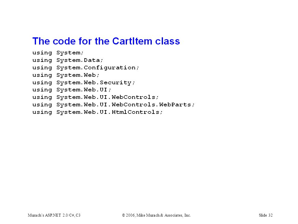 Murach's ASP.NET 2.0/C#, C3© 2006, Mike Murach & Associates, Inc.Slide 32