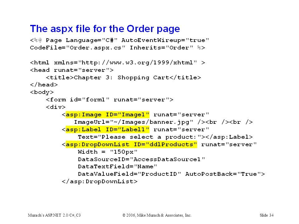 Murach's ASP.NET 2.0/C#, C3© 2006, Mike Murach & Associates, Inc.Slide 34