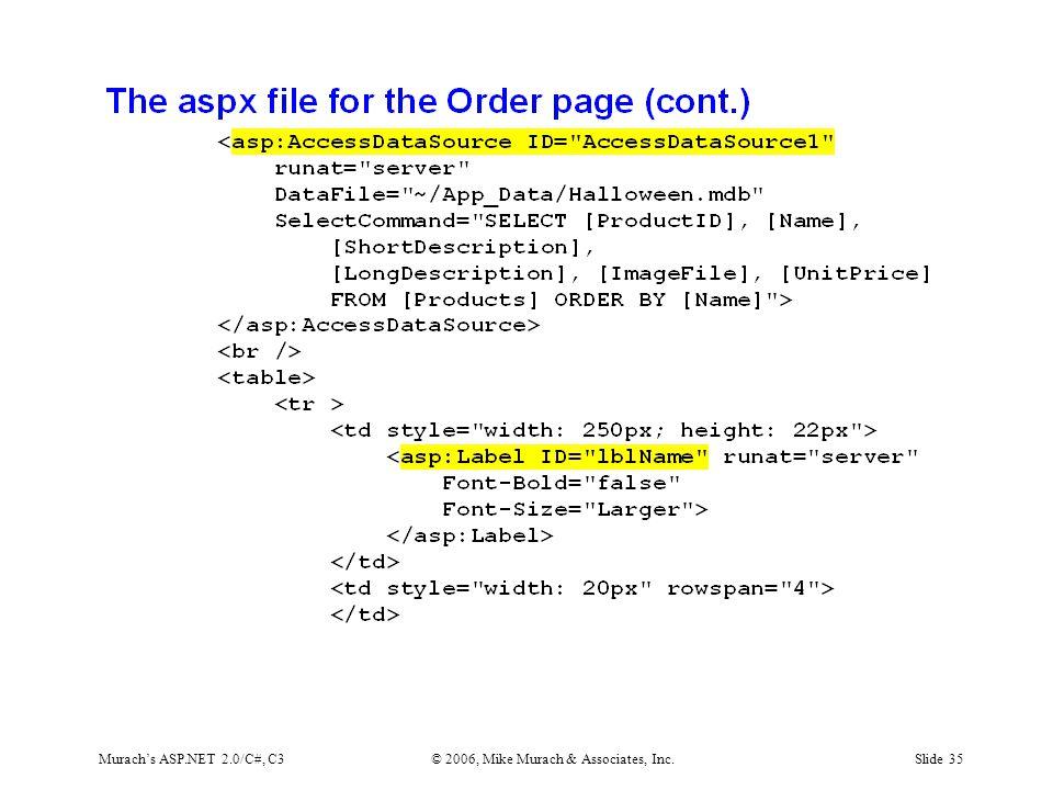 Murach's ASP.NET 2.0/C#, C3© 2006, Mike Murach & Associates, Inc.Slide 35