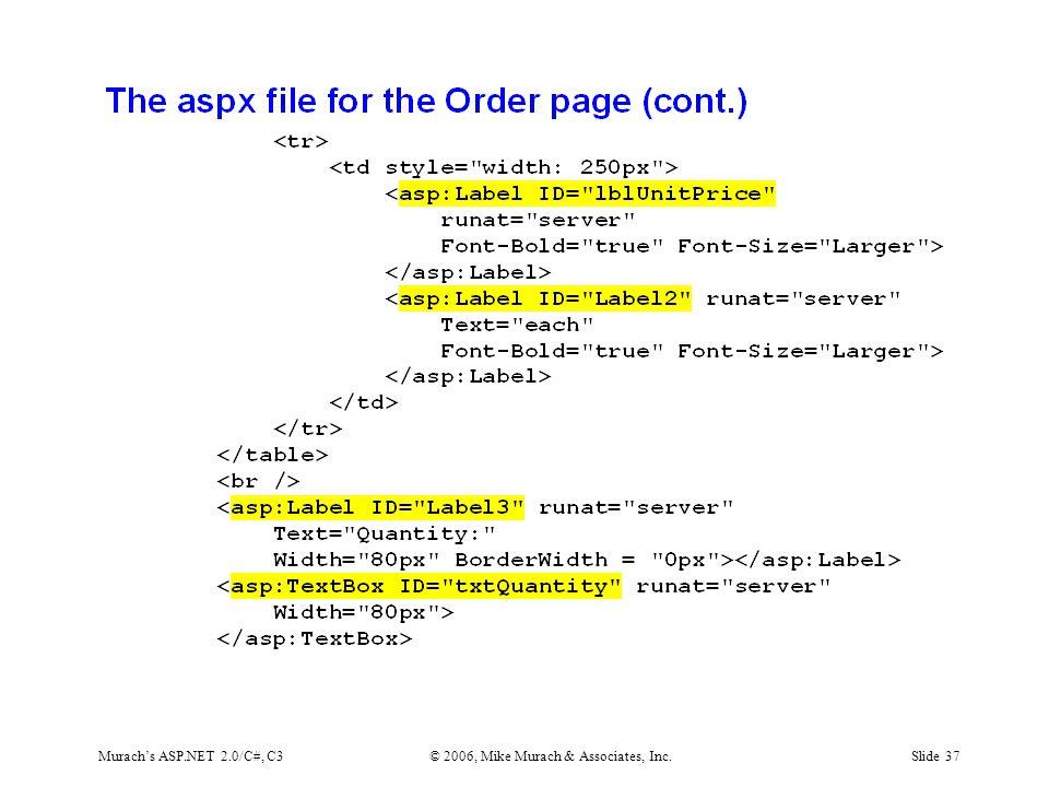 Murach's ASP.NET 2.0/C#, C3© 2006, Mike Murach & Associates, Inc.Slide 37