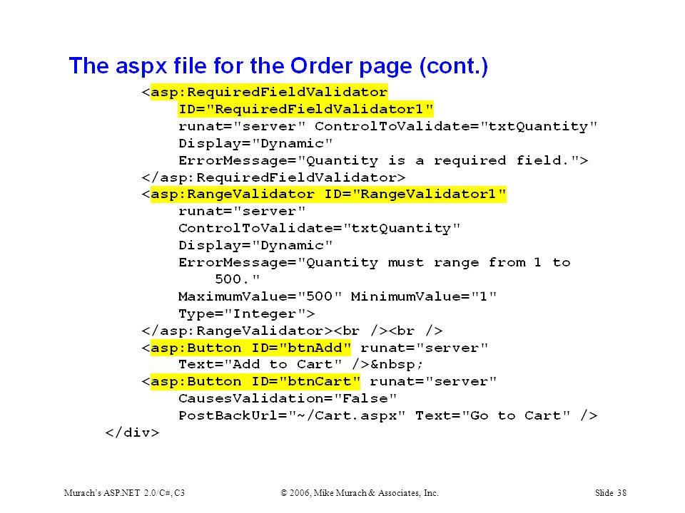 Murach's ASP.NET 2.0/C#, C3© 2006, Mike Murach & Associates, Inc.Slide 38
